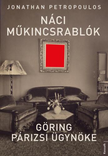 Náci műkincsrablók – Göring párizsi ügynöke