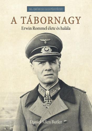 A tábornagy – Erwin Rommmel élete és halála