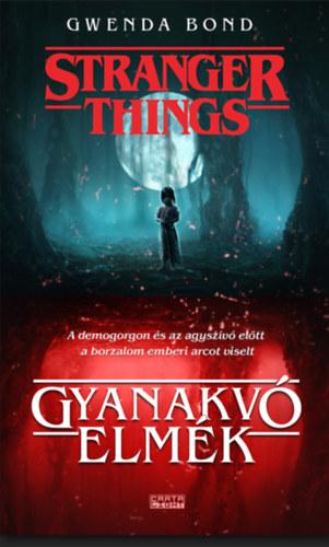 Stranger things – Gyanakvó elmék