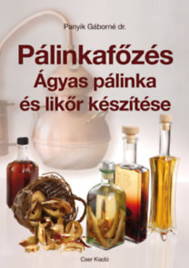 Pálinkafőzés – Ágyas pálinka és likőr készítése