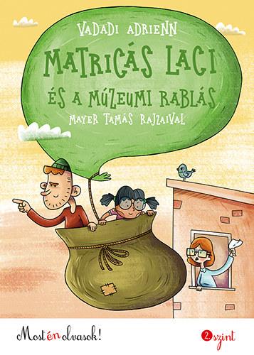 Matricás Laci és a múzeumi rablás. Most én olvasok. 2. szint